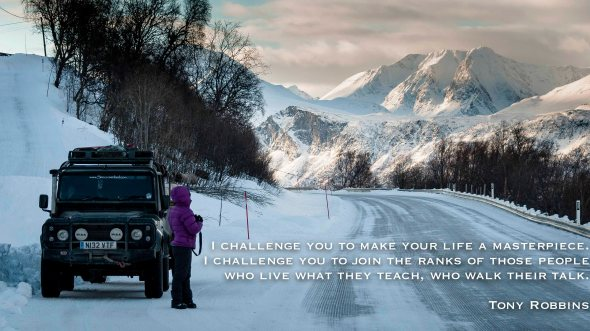 Arctic Norway, 2013, Ice Roads, Winter, Snow, Quote, Inspiration, Tony Robbins